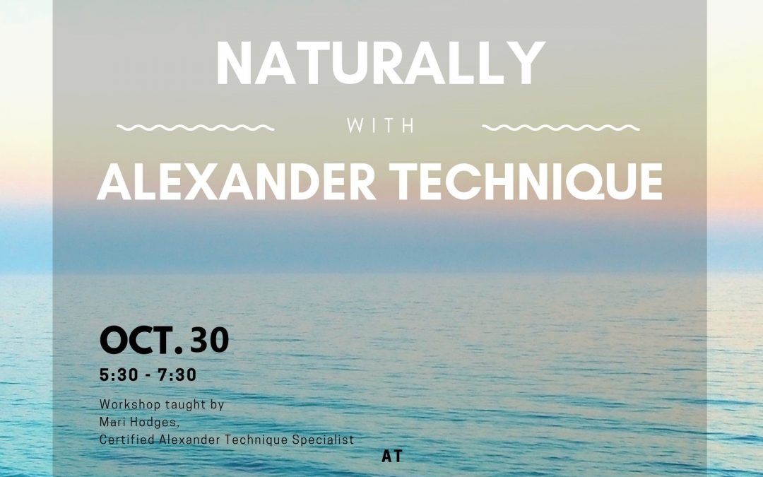 Overcoming Stress with Alexander Technique Oct. 30